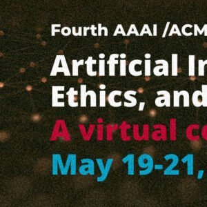 AAAI/ACM Conference on Artificial Intelligence, Ethics and Society (AIES Conference) @ Online